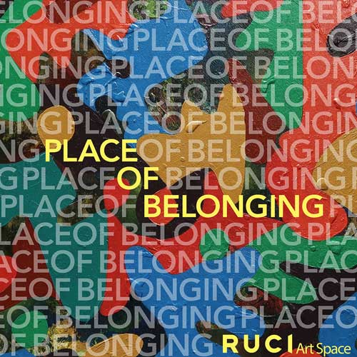 Place of Belonging Exhibition RUCI Art Space