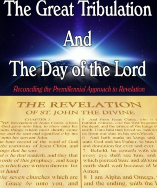 The Tribulation and the Day of the Lord