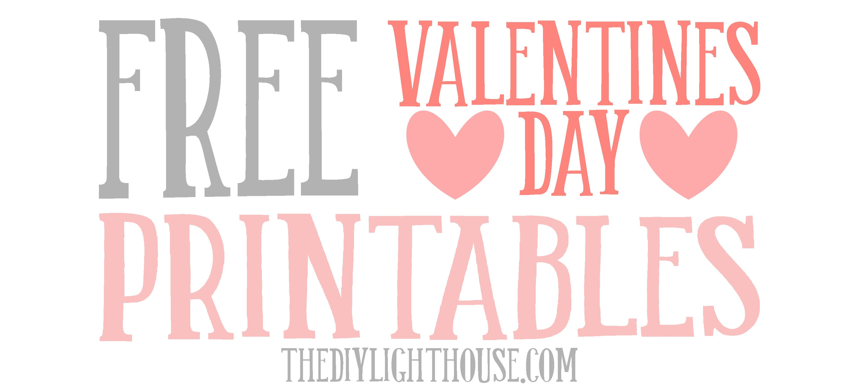 FREE Valentines Day Printables Youll Love The DIY