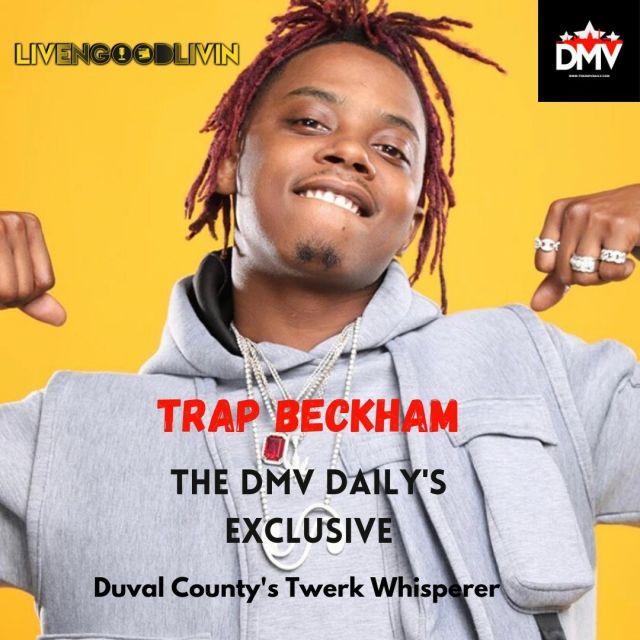 The DMV Daily's Exclusives: Duval County's Twerk Whisperer Aka Trap Beckham