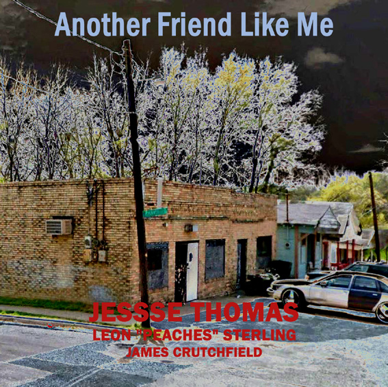 Jesse Thomas & Leonard 'Peaches' Sterling – Another Friend Like Me – Full Album