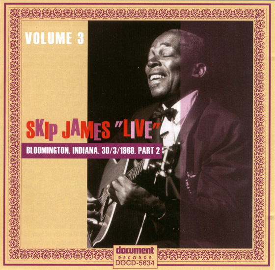 Skip James Live Volume 3 – Bloomington 1968 Part 2 – Full Album