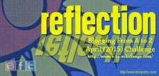 #AtoZChallenge 2015 - Reflections - The Doglady's Den