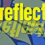 REFLECTIONS –  #AtoZChallenge 2015 @AprilA2Z