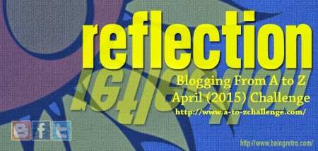 #AtoZChallenge 2015 - Reflections - The Doglady's Den
