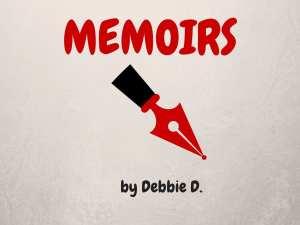 Memoirs by Debbie D.