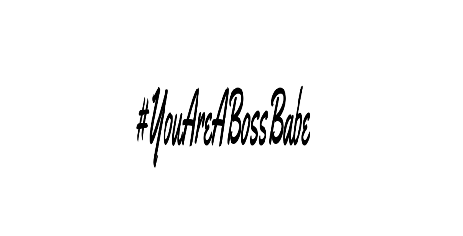 You Are A Boss Babe The Dolce Hunter
