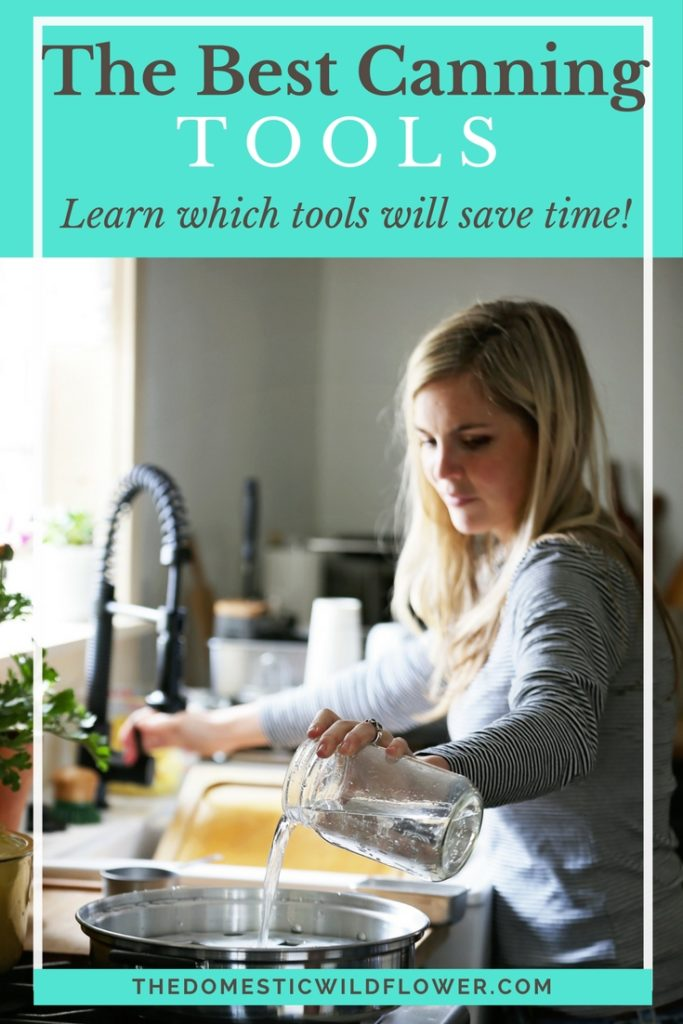 The Best Canning Tools | Learn which canning tools will save you time and money! These tips and tricks are so helpful!