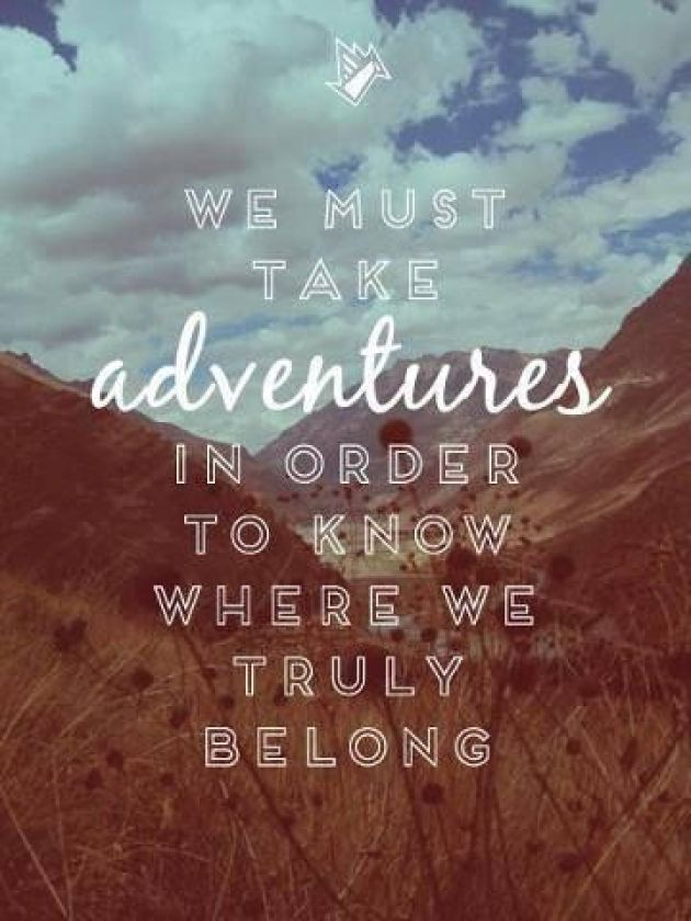 I'm Loving..Adventure quotes
