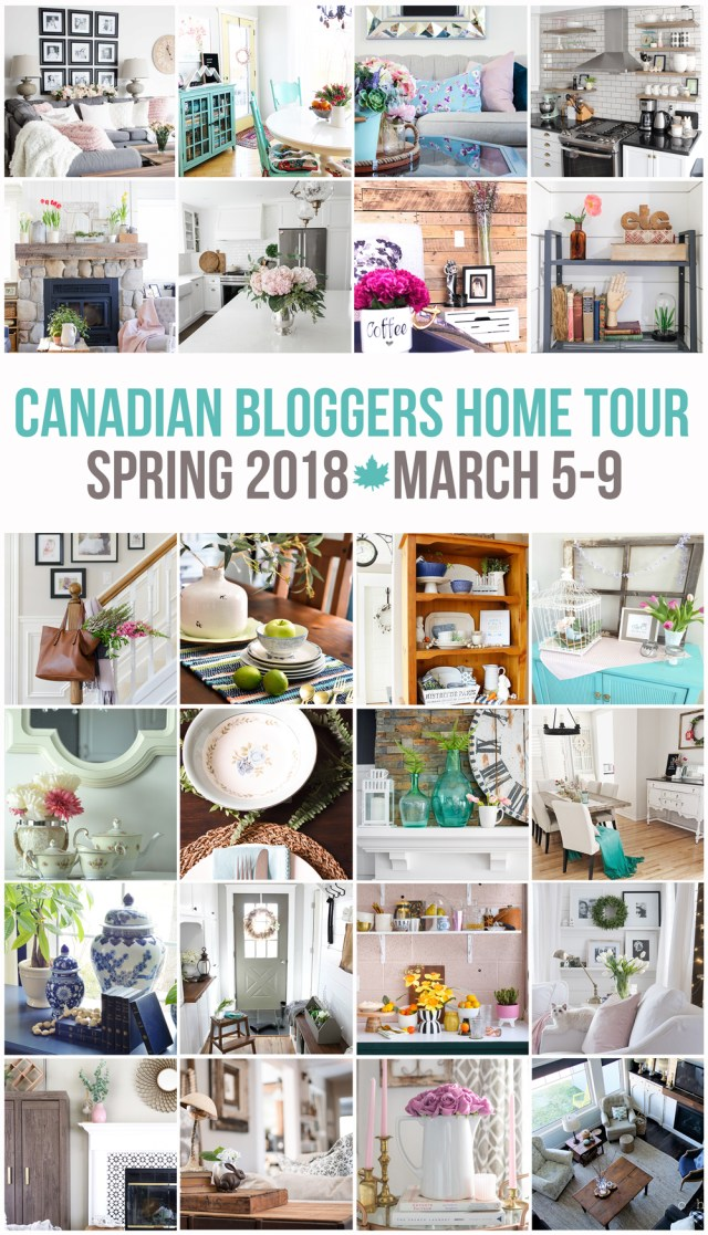 Canadian Bloggers Home Tour - Spring 2018 | March 5-9