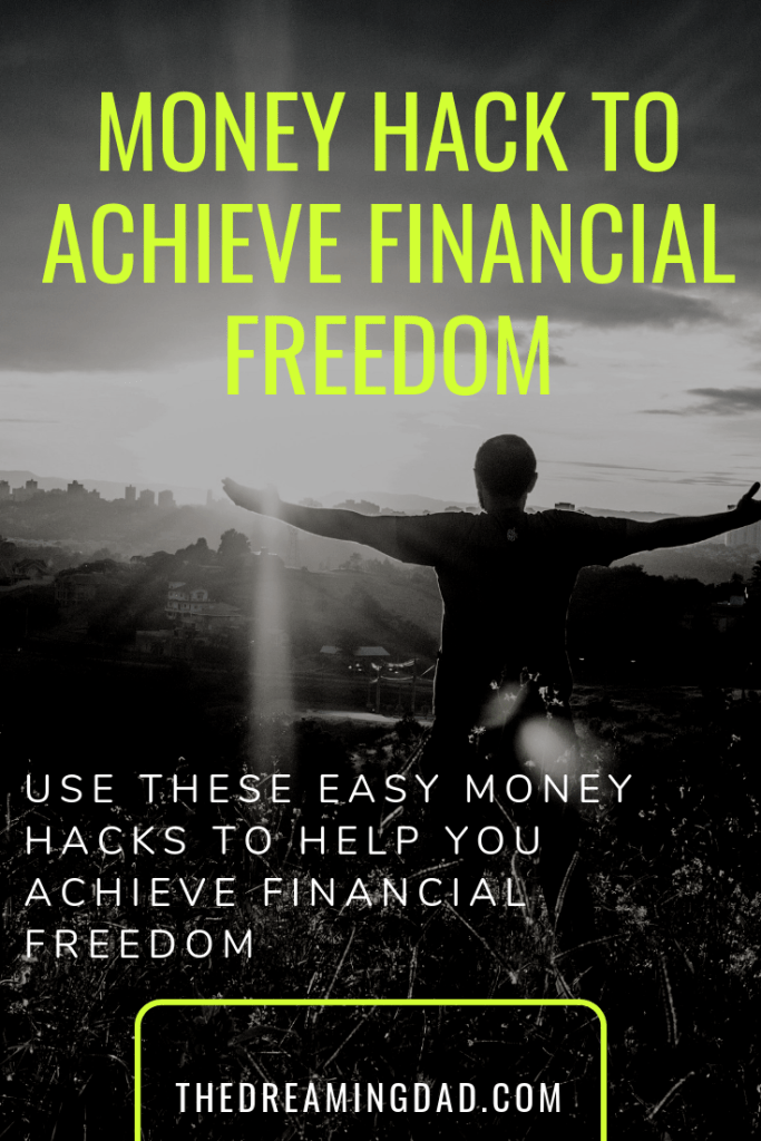 Money hacks to reach financial freedom – The Dreaming Dad