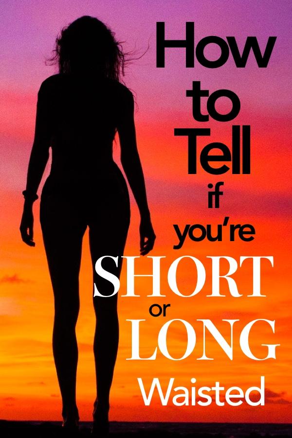 b8a5a78b458 HOW TO TELL IF YOU'RE SHORT OR LONG WAISTED - The Dressing Artist