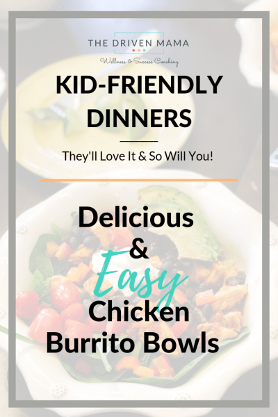Kid-Friendly Dinners - Delicious & Easy Chicken Burrito Bowls