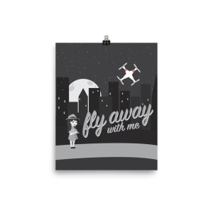 """Fly Away With Me"" Poster"