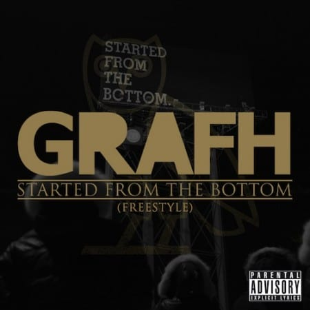 Grafh – Started From The Bottom Freestyle