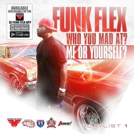 Funkmaster Flex – Who You Mad At? Me Or Yourself? (Full Mixtape)