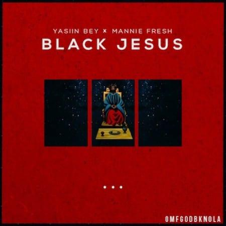 Yasiin Bey & Mannie Fresh – Black Jesu