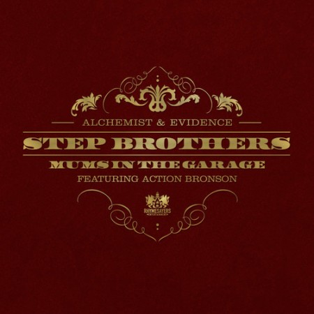 Step Brothers (Alchemist & Evidence) ft. Action Bronson – Mums In The Garage