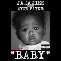 Jadakiss ft. Dyce Payne – Baby (Prod. by Scram Jones)