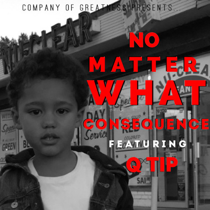 Consequence ft. Q-Tip – No Matter What