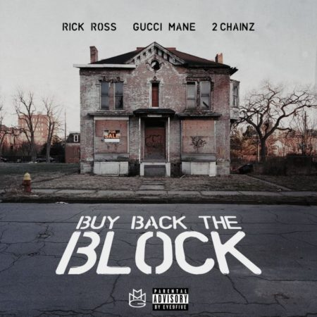 Rick Ross ft. 2 Chainz & Gucci Mane – Buy Back The Block