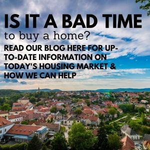 is it a bad time to buy a home?