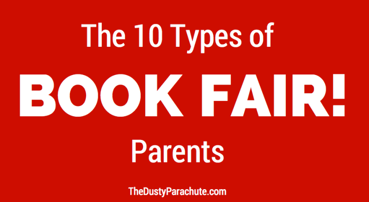 10 Types of Book Fair Parents - The Dusty Parachute