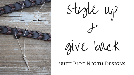 Style Up & Give Back with Park North Designs