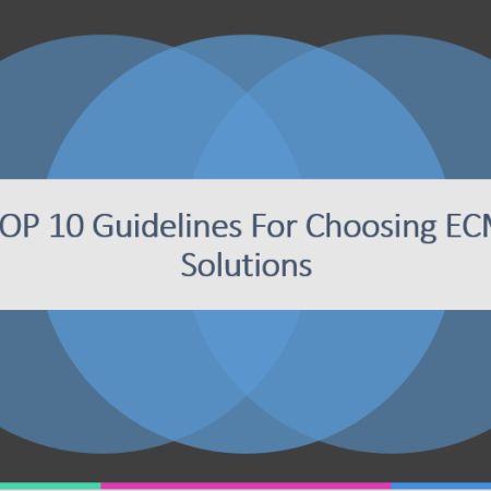 Top 10 Guidelines For Choosing an ECM Solution