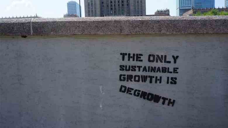 The only sustainable growth is de-growth graffiti