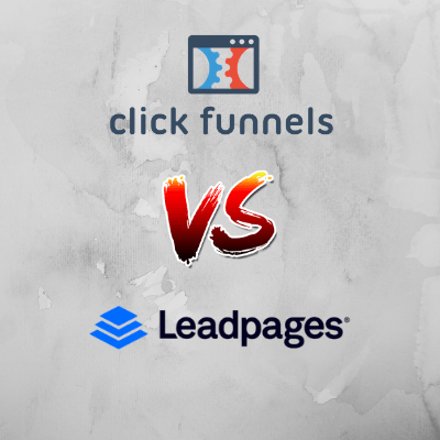 ClickFunnels Vs. Leadpages – 2018 Review and Comparison