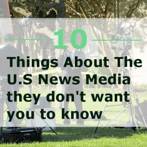 10 Things About The US News Media