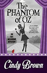 Phantom of Oz by Cindy Brown, An Ivy Meadows Mystery