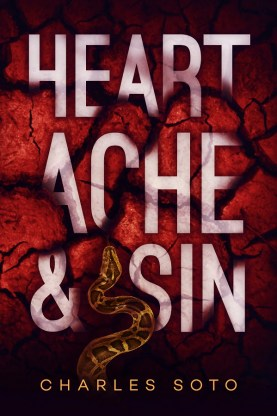 Heartache and Sin by Charles Soto