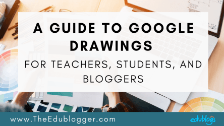 A Guide To Google Drawings For Teachers Students And Bloggers