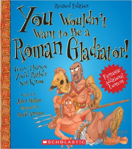 You wouldn't want to be a Roman Gladiator, Kids' Books set in Italy, www.theeducationaltourist.com