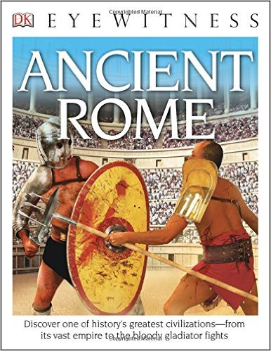 DK Eyewitness Books: Ancient Rome, Kids' Books set in Italy, www.theeducationaltourist.com