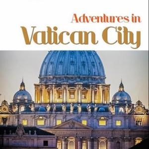 Adventures in Vatican City, Kids' Books Set in Italy, www.theeducationaltourist.com