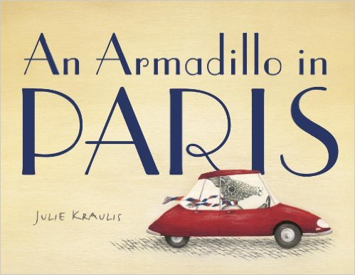 An Armadillo in Paris: Kids' Books set in Paris www.theeducationaltourist.com