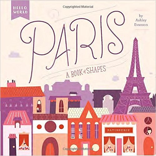 Paris: A Book of Shapes: Kids' Books Set in Paris www.theeducationaltourist.com