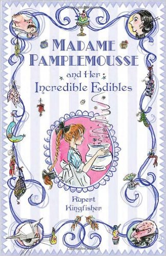 Madame Pamplemousse and Her Incredible Edibles - Kids' Books Set in Paris www.theeducationaltourist.com