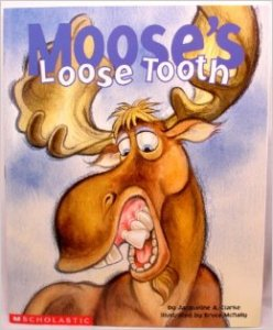 Moose's Loose Tooth by Jacqueline A. Clarke, Kids' Books set in Canada, www.theeducationaltourist.com