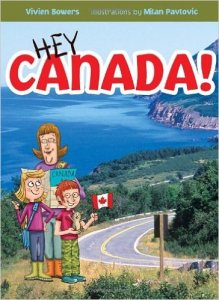 Hey Canada! by Vivien Bowers, Books Set in Canada, www.theeducationaltourist.com
