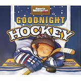 Goodnight Hockey by Michael Dahl, Kids' Books Set in Canada, www.theeducationaltourist.com