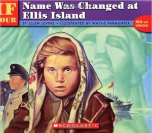 If Your Name was Changed at Ellis Island, Kids' Books Set in New York City, www.theeducationaltourist.com