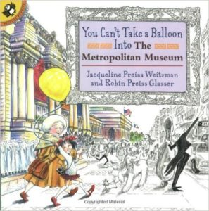 You Can't Take a Balloon into the Metropolitan Museum , Kids' Books set in New York City, www.theeducationaltourist.com