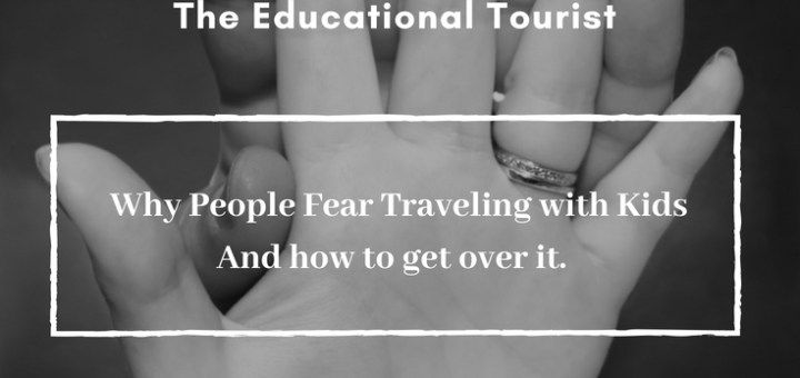 hands fear traveling with kids