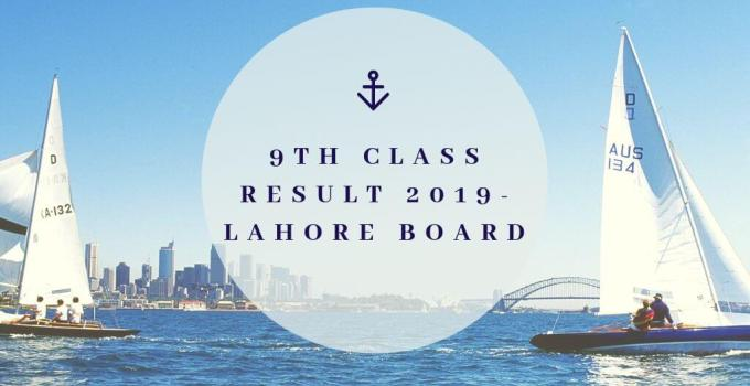 class 9th result 2019-bise lahore