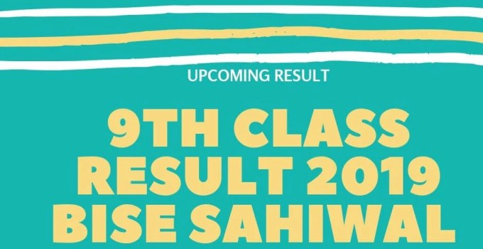 class 9th result 2019 bise sahiwal