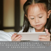 Early-life screen time linked to reduced physical activity in preschool children